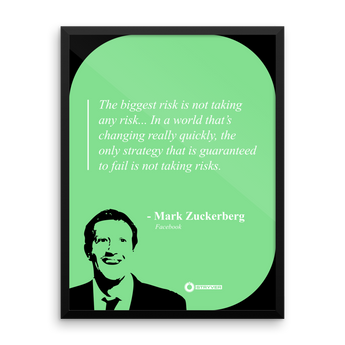 "Mark Zuckerberg ""Guaranteed failure is not taking risk."""