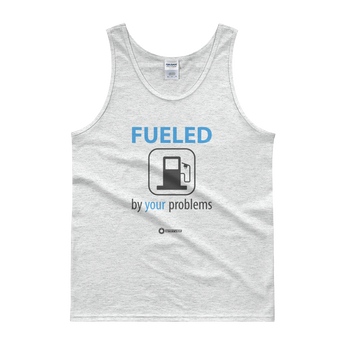 Fueled By Your Problems