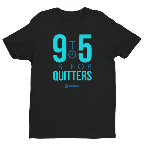 9 to 5 is For Quitters