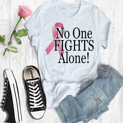 NO ONE FIGHTS ALONE CANCER SUPPORT TSHIRT OR HOODIE