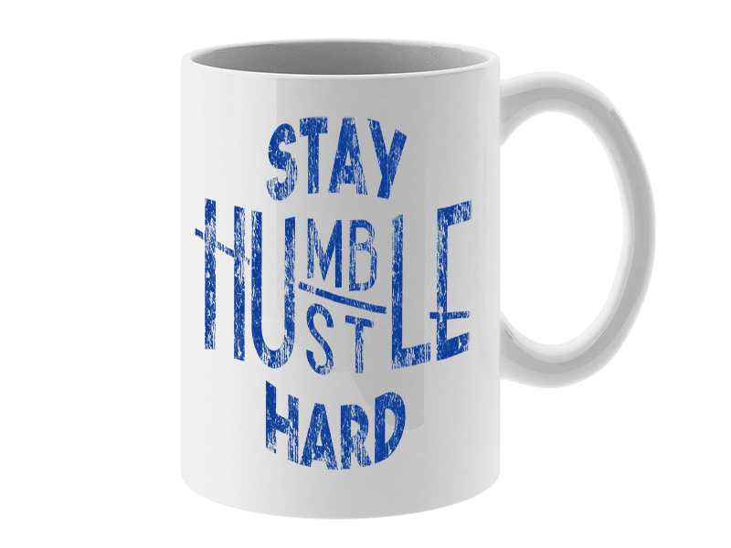 STAY HUMBLE COFFEE MUG