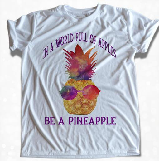 IN A WORLD FULL OF APPLES BE A PINEAPPLE SUBLIMATION DESIGN DOWNLOAD