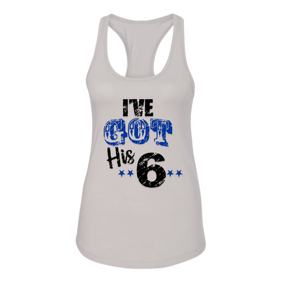 Fitted Racerback Tank - I'VE GOT HIS 6 WOMEN'S FITTED RACERBACK TANK TOP