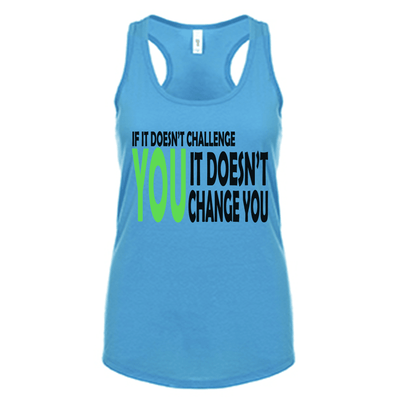 Fitted Racerback Tank - IF IT DOESN'T CHALLENGE YOU RACERBACK TANK TOP