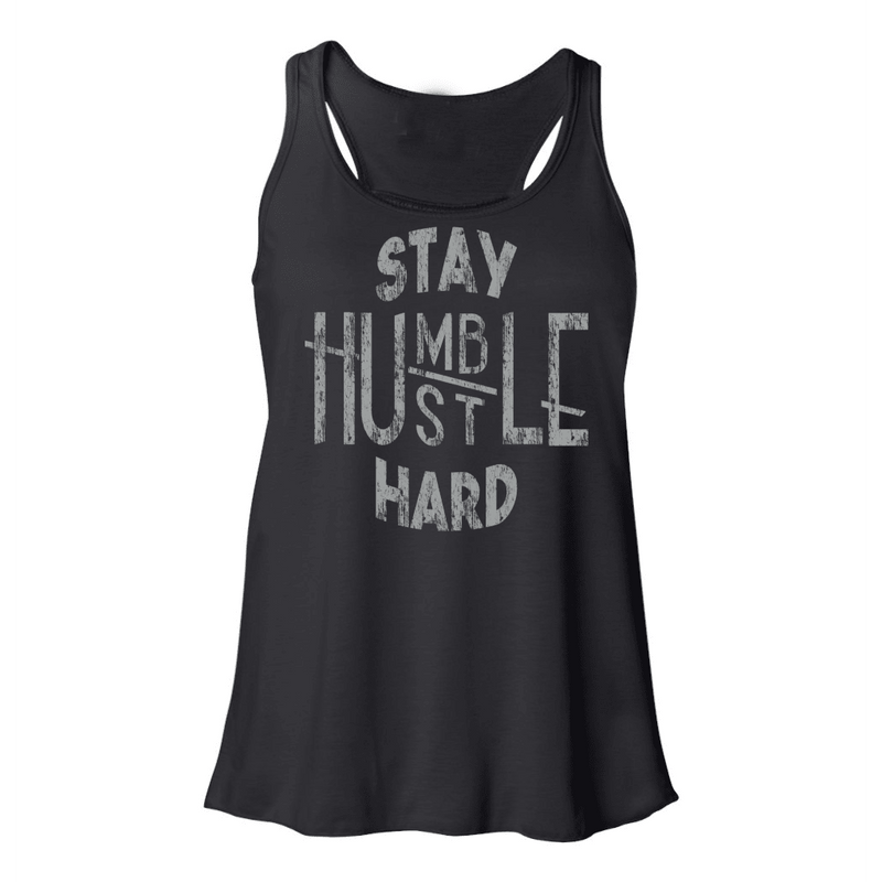 STAY HUMBLE - HUSTLE HARD FLOWY RACERBACK TANK TOP