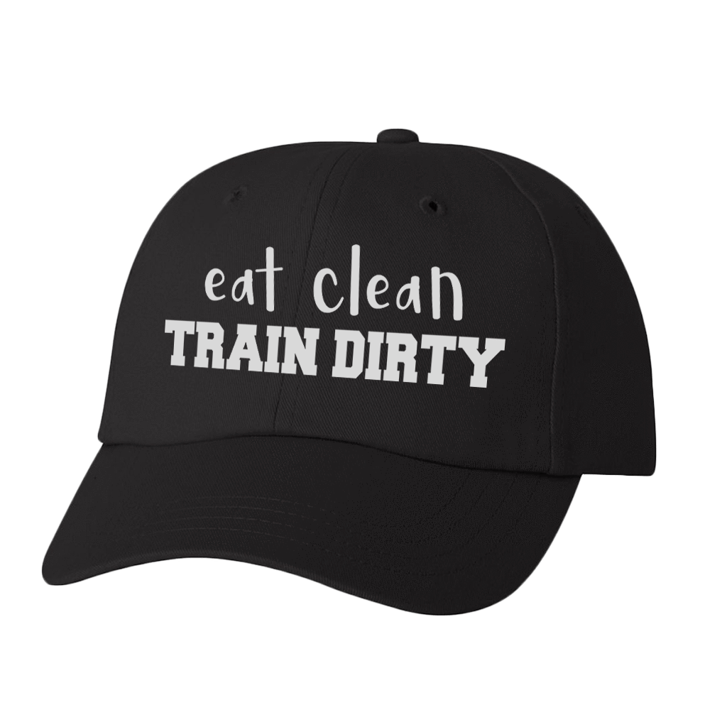 EAT CLEAN - TRAIN DIRTY ATHLETIC STYLE DAD HAT