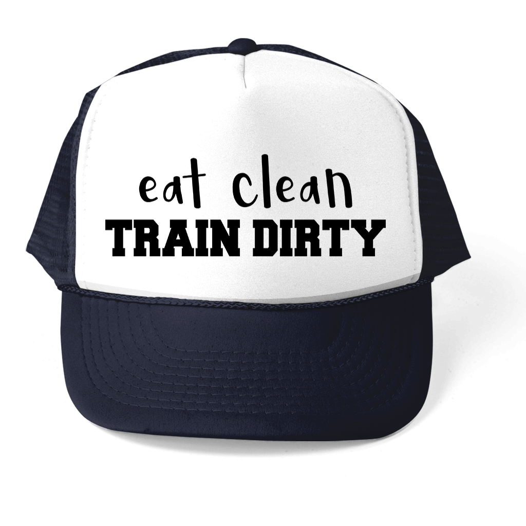 470385d4942 EAT CLEAN - TRAIN DIRTY TRUCKER STYLE HAT - Barbells and Handcuffs