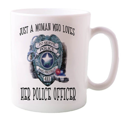 JUST A WOMAN - JUST A WOMAN WHO LOVES HER POLICE OFFICER TSHIRT/HOODIE/MUG