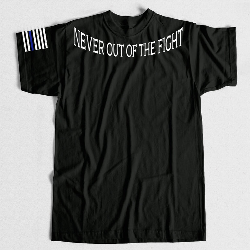 LIMITED EDITION NEVER OUT OF THE FIGHT SHIRT
