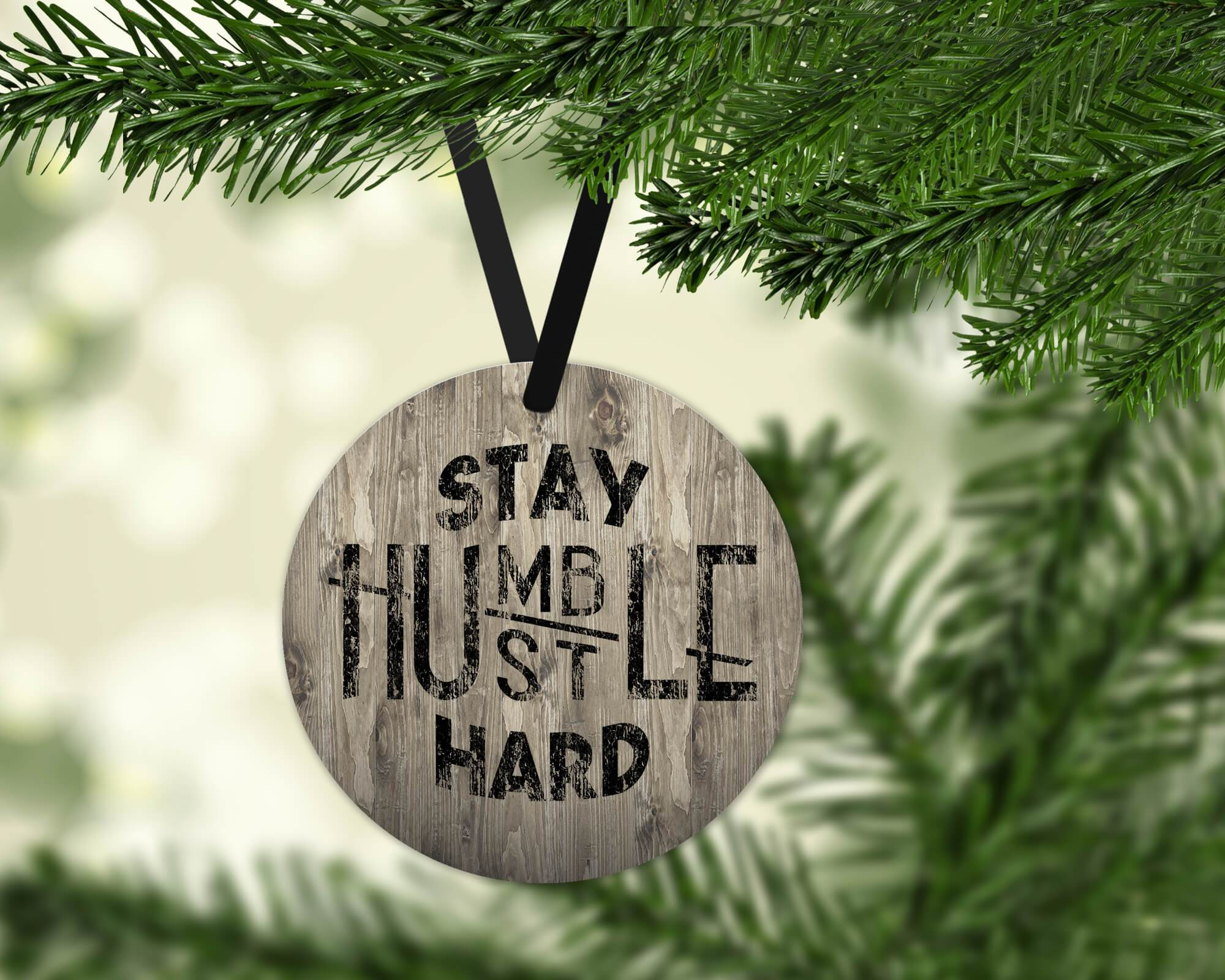 STAY HUMBLE HUSTLE HARD HOLIDAY ORNAMENT