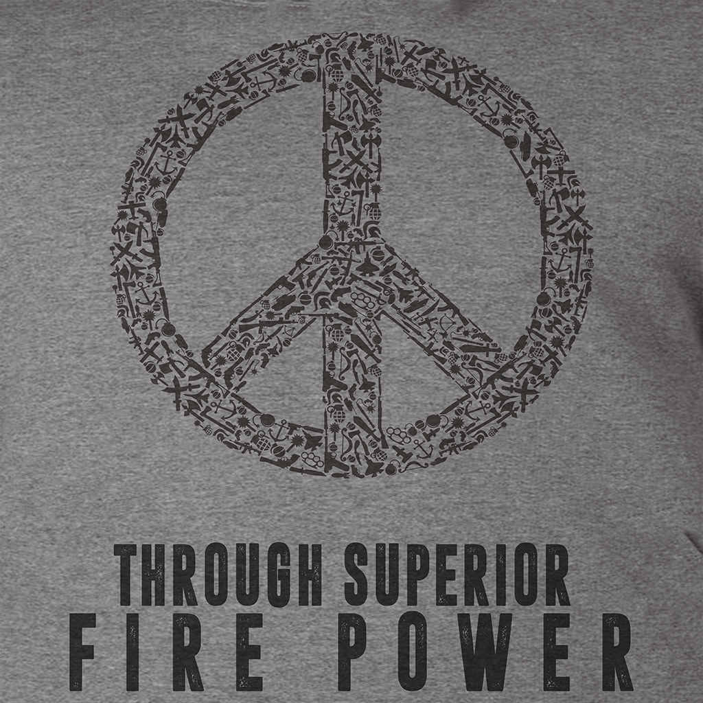 Patriotic Design - PEACE THROUGH SUPERIOR FIRE POWER GRAPHIC SHIRT