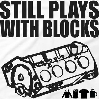 STILL PLAYS - STILL PLAYS WITH BLOCKS FUNNY TSHIRT/MUG