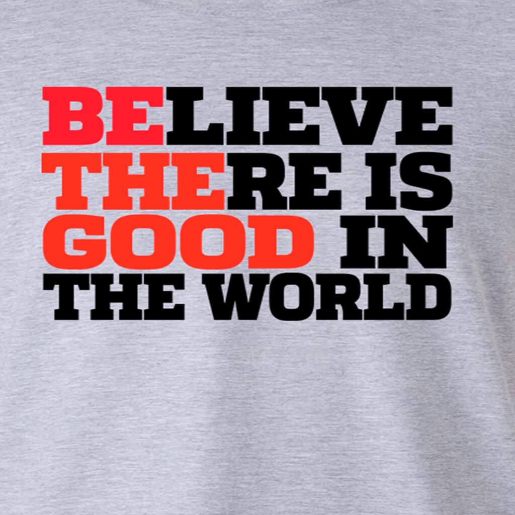 BE THE GOOD IN THE WORLD HOODED SWEATSHIRT
