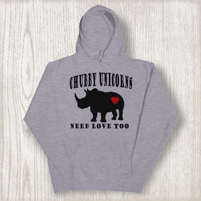 CHUBBY UNICORNS NEED LOVE TOO HOODED SWEATSHIRT