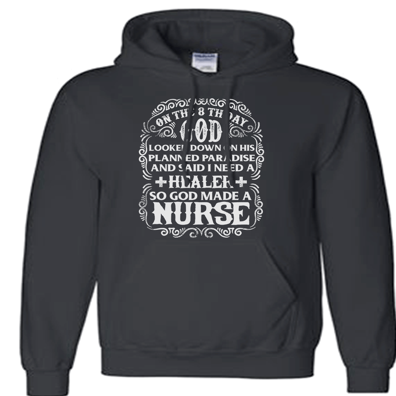 GOD MADE A NURSE HOODED SWEATSHIRT