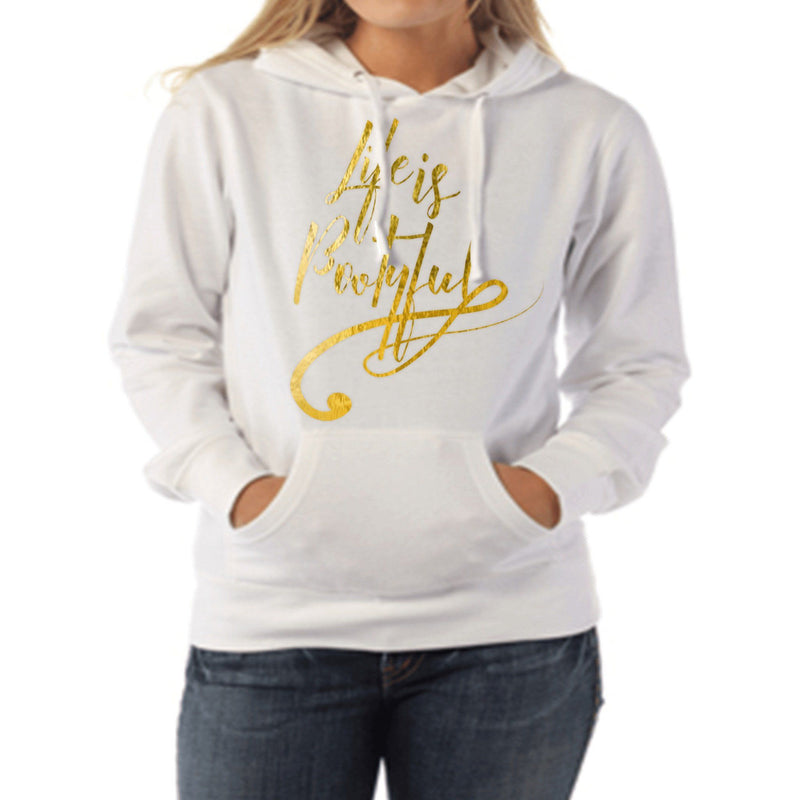 LIFE IS BOOTYFUL HOODED SWEATSHIRT