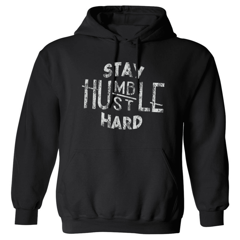 STAY HUMBLE HUSTLE HARD UNISEX HOODED SWEATSHIRT