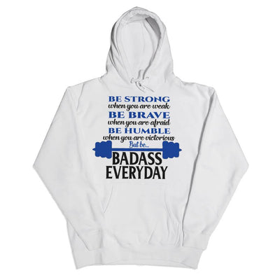 Tshirts - BE STRONG BE BADASS EVERYDAY
