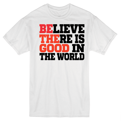 Tshirts - BE THE GOOD IN THE WORLD T-SHIRT