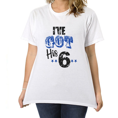 Tshirts - I'VE GOT HIS 6 T-SHIRT