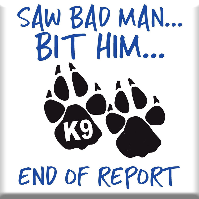 K9 END OF REPORT T-SHIRT