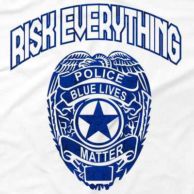 Tshirts - RISK EVERYTHING POLICE T-SHIRT