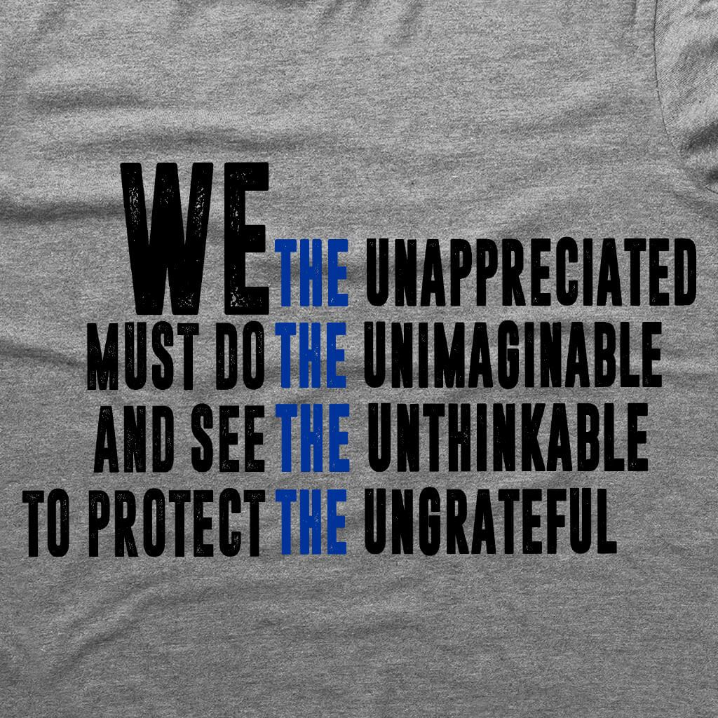 WE THE UNAPPRECIATED T-SHIRT
