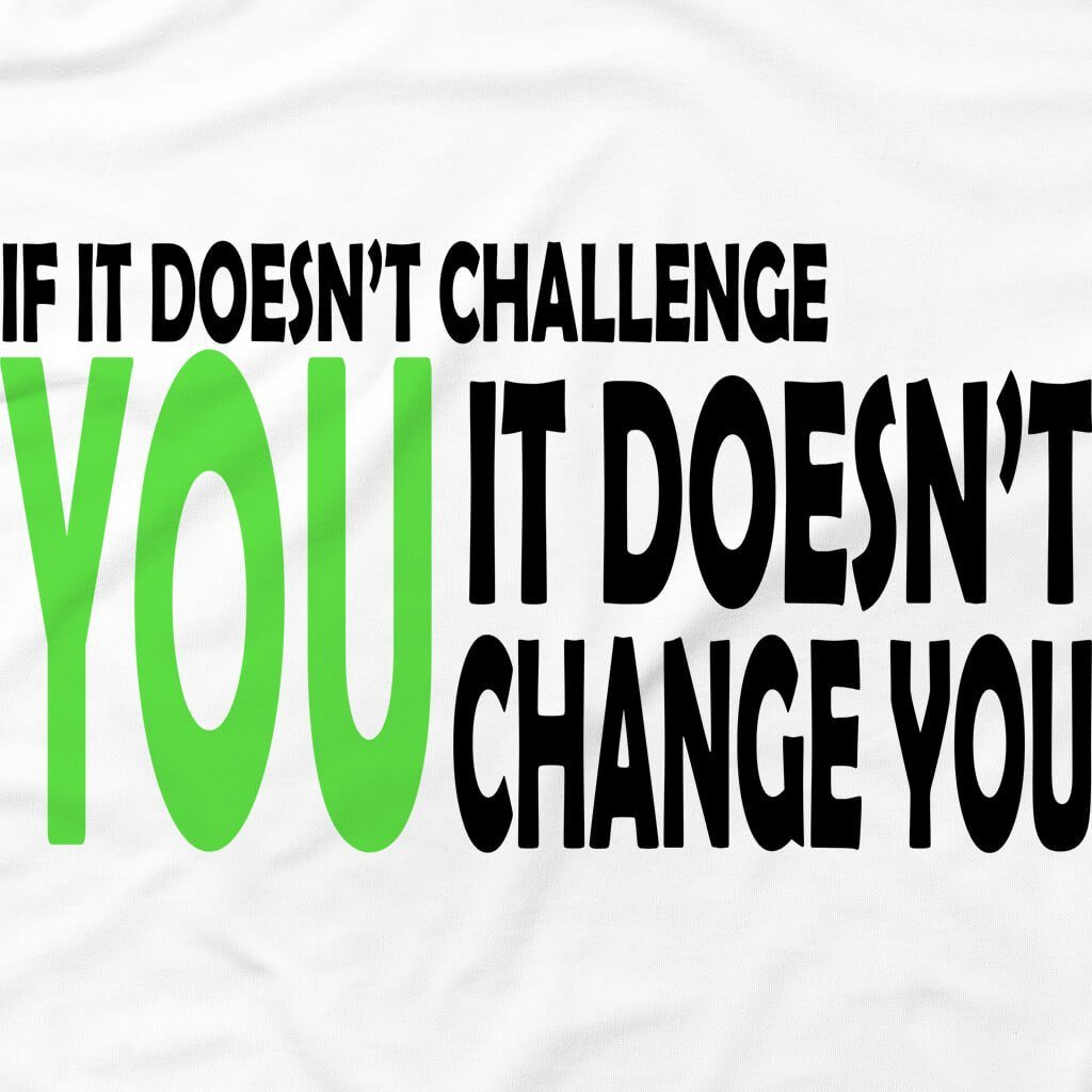 Tshirts - WHAT DOESN'T CHALLENGE YOU FITNESS T-SHIRT