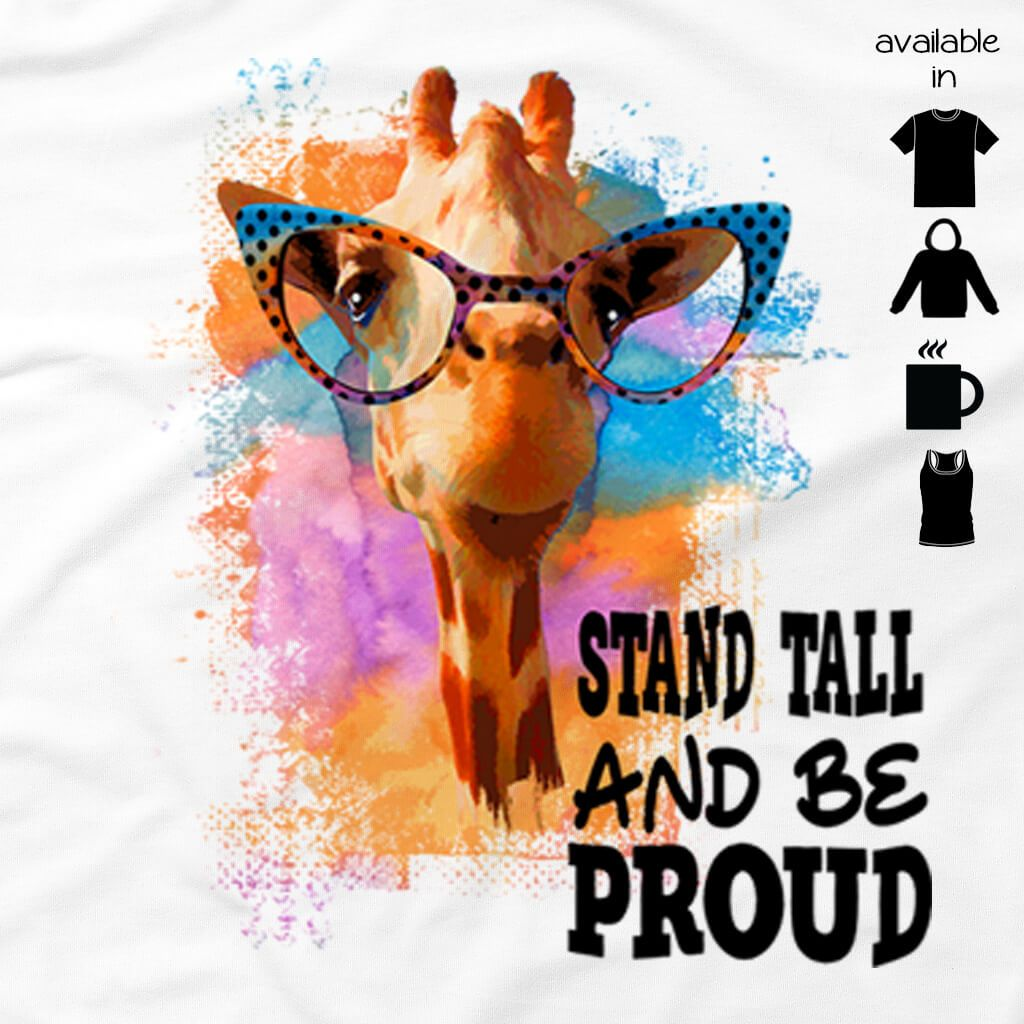 Tshirts With Designs - Stand Tall Giraffe Inspirational TShirt/Hoodie/Mug