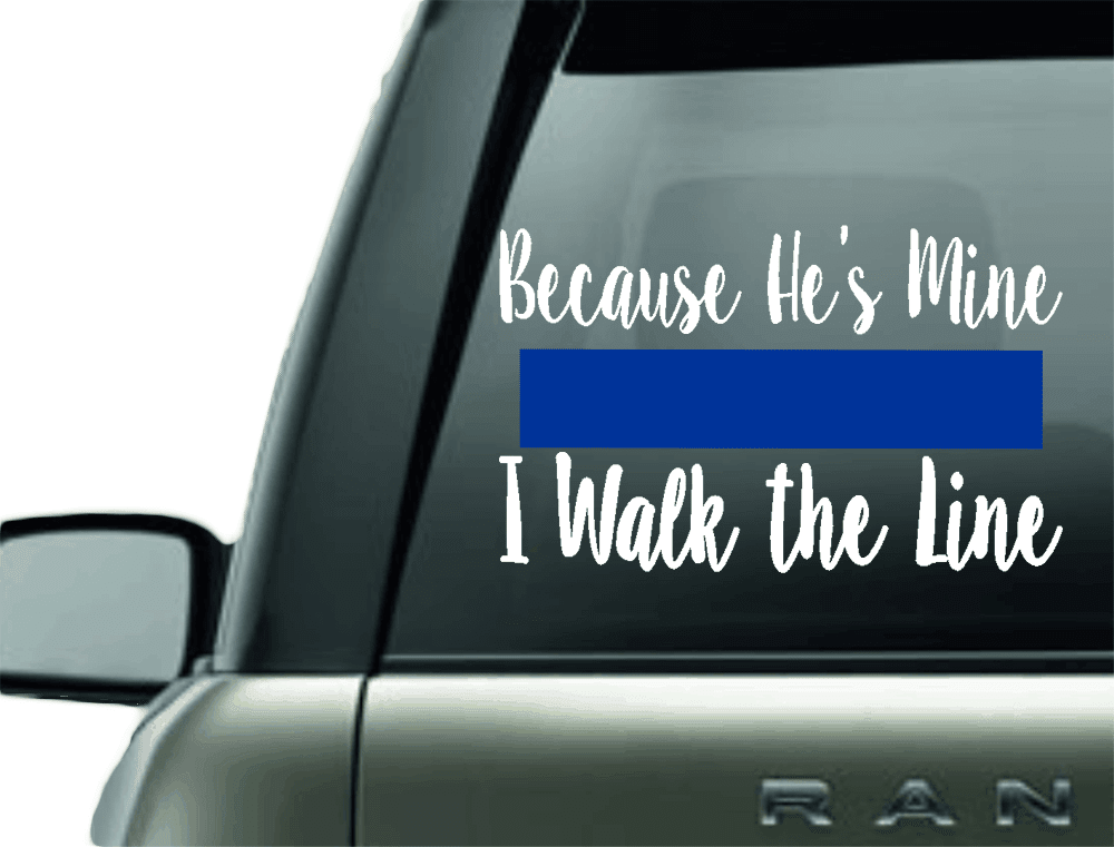 BECAUSE HE'S/SHE'S MINE POLICE BLUE LINE CAR DECAL STICKER