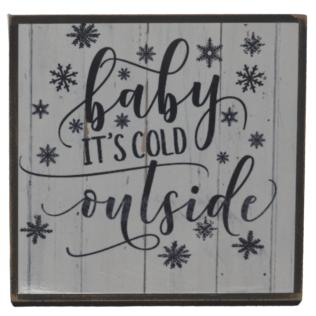 BABY ITS COLD OUTSIDE WOOD AND METAL MINI SIGN