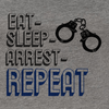 Workout Design - EAT-SLEEP-ARREST-REPEAT POLICE SUPPORT ATHLETIC SHIRT