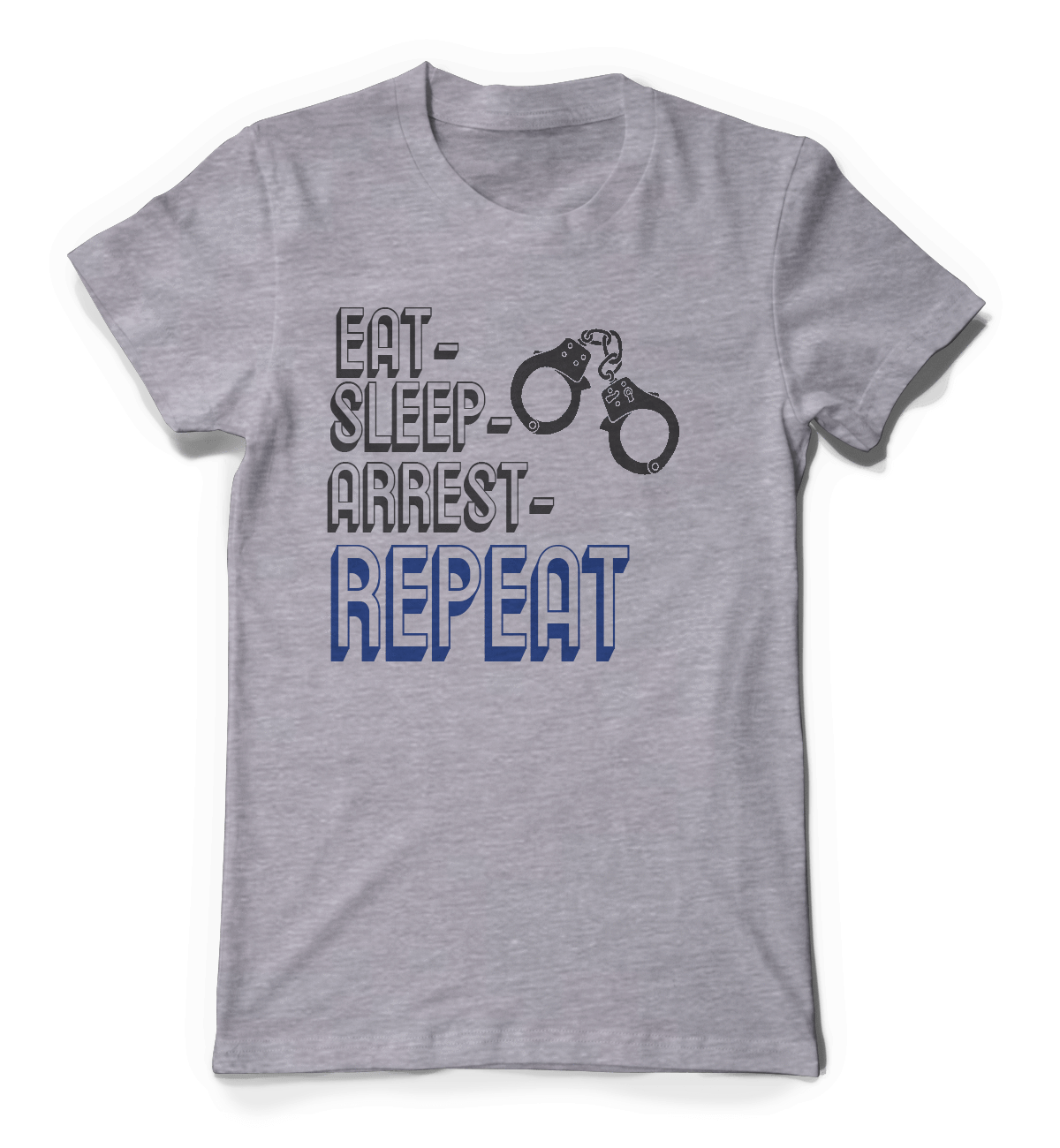 Eat Sleep Arrest Repeat Police Support Athletic Shirt Barbells And