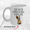 Blue Heeler Puppies Because People Suck Funny Ceramic Coffee Mug