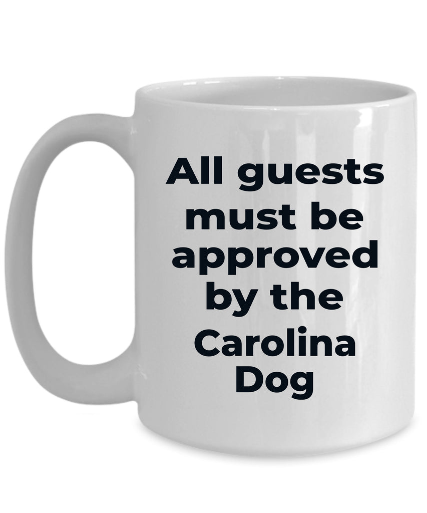 Carolina Dog Funny Coffee Mug - All guests must be approved by the Carolina Dog