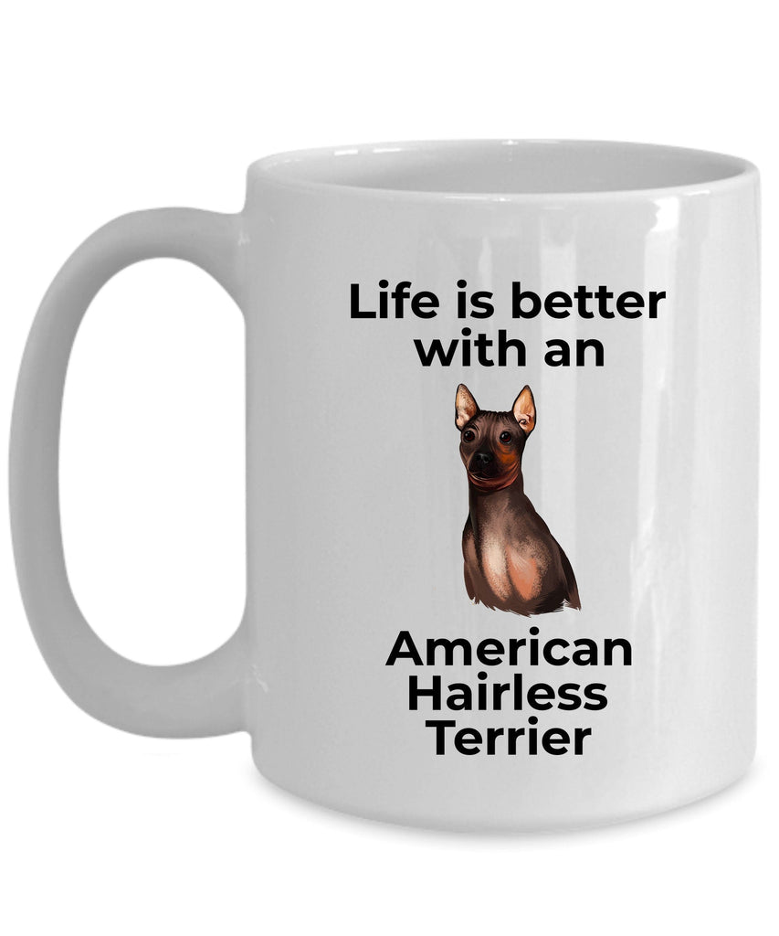 American Hairless Terrier Dog Coffee Mug - Life is better with an American Hairless Terrier
