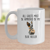 Funny All Guests Must Be Approved by My Blue Heeler Dog Ceramic Coffee Mug