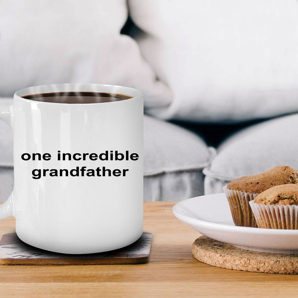One Incredible Grandfather Coffee Mug Makes A Great Gift for Father's Day or Birthday