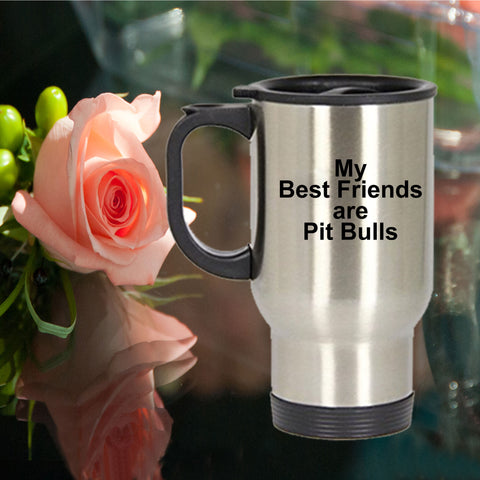 Pit Bull Travel Mug - My Best Friends are Pit Bulls