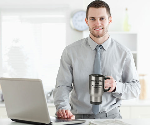 Funny Accounting Travel Coffee Mug - Making All the Other Accountants Look Bad