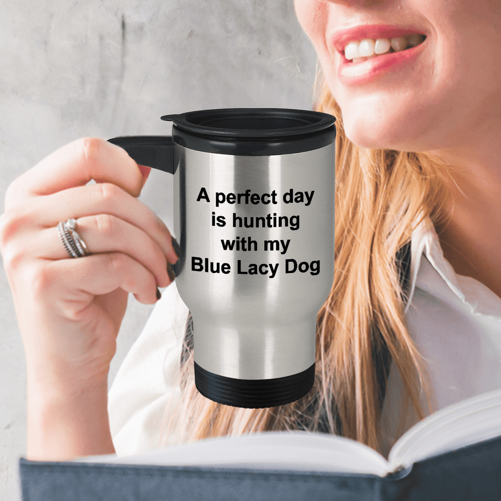 Blue Lacy Dog Gift Perfect Day is Hunting Stainless Steel Insulated Travel Coffee Mug