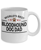 Bloodhound Dog Lover Gift World's Best Dad Birthday Father's Day White Ceramic Coffee Mug