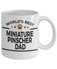 Miniature Pinscher Dog Lover Gift World's Best Dad Birthday Father's Day White Ceramic Coffee Mug