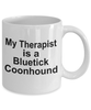 Bluetick Coonhound Dog Owner Lover Funny Gift Therapist White Ceramic Coffee Mug