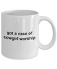 Got a Case of Cowgirl Worship Funny Coffee Mug