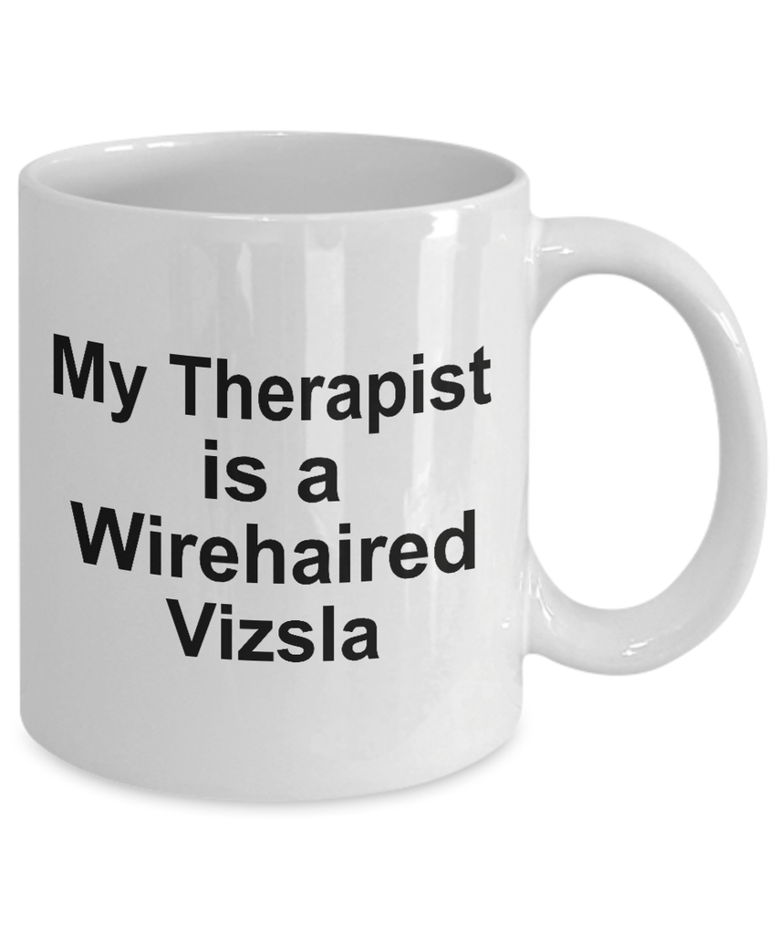 Wirehaired Vizsla Dog Owner Lover Funny Gift Therapist White Ceramic Coffee Mug