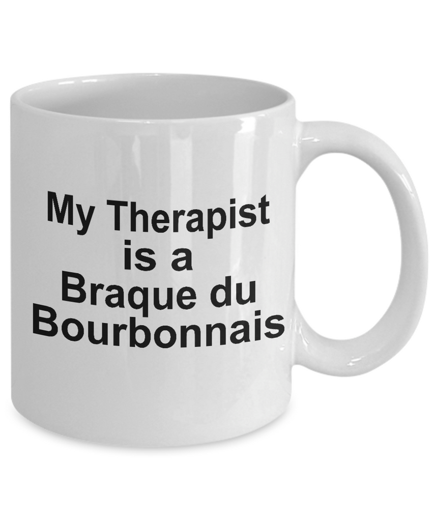 Braque du Bourbonnais Dog Owner Lover Funny Gift Therapist White Ceramic Coffee Mug