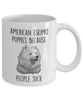 American Eskimo Puppies Because People Suck Funny Ceramic Coffee Mug