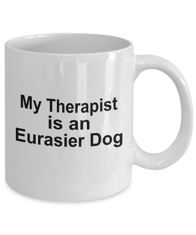 Eurasier Dog Owner Lover Funny Gift Therapist White Ceramic Coffee Mug