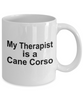 Cane Corso Dog Owner Lover Funny Gift Therapist White Ceramic Coffee Mug